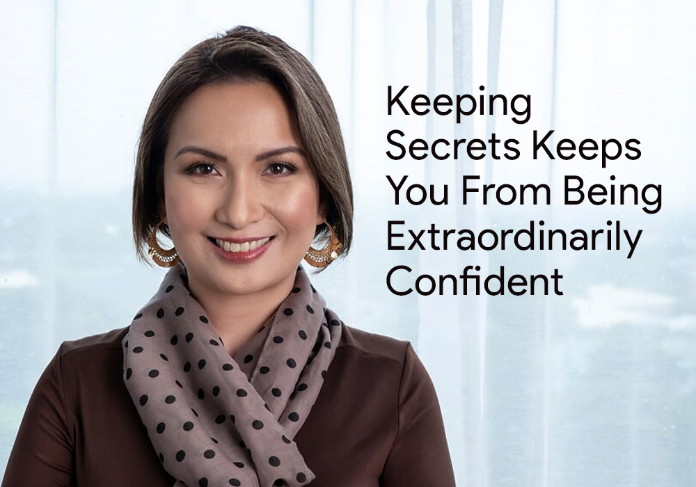 Keeping Secrets Keeps You From Being Extraordinarily Confident