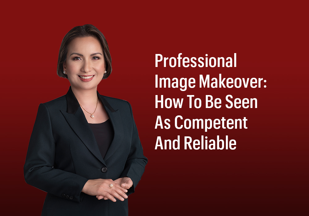 Radiance Blog - Professional Image Makeover- How To Be Seen As Competent And Reliable