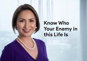 Know Who Your Enemy in this Life Is